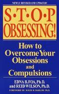 Stop Obsessing! How to Overcome Your Obsessions and Compulsions