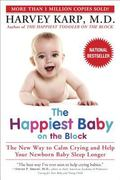 Happiest Baby on the Block The New Way to Calm Crying and Help Your Baby Sleep Longer