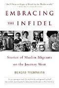 Embracing the Infidel Stories of Muslim Migrants on the Journey West