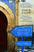 Caliph's House A Year in Casablanca