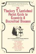 Thackery T. Lambshead Guide To Eccentric & Discredited Diseases