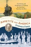 Appetite for America : Fred Harvey and the Business of Civilizing the Wild West--One Meal at...