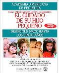 Cuidado De Su Hijo Pequeno/Caring for Your Baby and Young Child Desde Que Nace Hasta Los Cin...