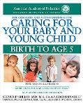 Caring for Your Baby and Young Child, 5th Edition: Birth to Age 5 (Shelov, Caring for your B...