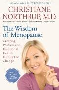 The Wisdom of Menopause (Revised Edition): Creating Physical and Emotional Health During the...