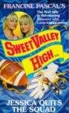 Jessica Quits the Squad (Sweet Valley High)