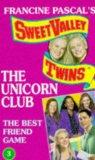 The Best Friend Game (Sweet Valley Twins: The Unicorn Club)