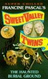 The Haunted Burial Ground (Sweet Valley Twins Super Chiller)