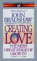Creating Love; The Next Stage of Growth (4 Cassettes) - John E. Bradshaw - Audio - Unabridge...