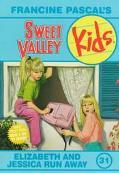 Elizabeth and Jessica Run Away (Sweet Valley Kids Series #31)