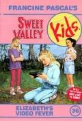 Elizabeth's Video Fever (Sweet Valley Kids Series #36) - Francine Pascal - Paperback