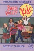 Get the Teacher! (Sweet Valley Kids Series #46)