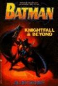 Batman: Knightfall And Beyond