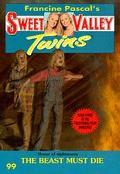 The Beast Must Die (Sweet Valley Twins Series #99) - Francine Pascal - Paperback