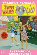 Secret of Fantasy Forest (Sweet Valley Kids Series #67)