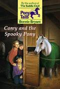 Corey and the Spooky Pony (Pony Tails#9)