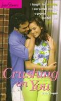 Crushing on You (Love Stories Series #25)