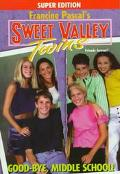 Good-bye, Middle School!: (Sweet Valley Twins: Super Edition Series #12) - Francine Pascal -...
