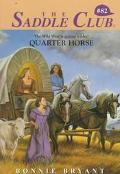 Quarter Horse (Saddle Club Series #82)