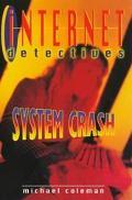Internet Detectives: System Crash (Internet Detectives Series #5)