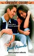 Just Friends (Clearwater Crossing Series #5) - Laura Peyton Roberts - Mass Market Paperback