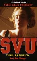 Very Bad Things: (Sweet Valley University: Thriller Edition Series #17) - Francine Pascal - ...