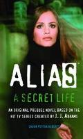 Alias a Secret Life An Alias Prequel