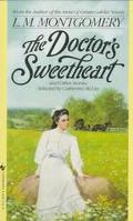 The Doctor's Sweetheart and Other Stories - L. M. Montgomery - Mass Market Paperback