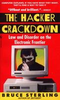 Hacker Crackdown Law and Disorder on the Electronic Frontier
