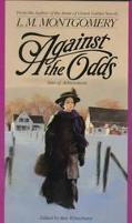 Against the Odds: Tales of Achievement - L. M. Montgomery - Mass Market Paperback