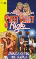 Jessica Quits the Squad (Sweet Valley High Series #112)