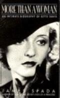 More than a Woman: An Intimate Biography of Bette Davis - James Spada - Mass Market Paperback