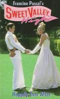 Happily Ever After (Sweet Valley High Series #134) - Francine Pascal - Mass Market Paperback