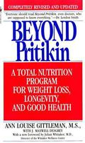 Beyond Pritikin A Total Nutrition Program for Rapid Weight Loss, Longevity, and Good Health
