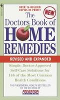Doctors Book of Home Remedies Simple, Doctor-Approved Self-Care Solutions for 146 Common Hea...