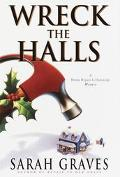 Wreck The Halls: A Home Repair Is Homicide Mystery - Sarah Graves - Hardcover