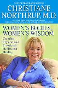 Women's Bodies, Women's Wisdom Creating Physical And Emotional Health And Healing