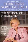 Wisdom of Menopause Creating Physical And Emotional Health And Healing During the Change