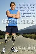 Crystal Clear: The Inspiring Story of How an Olympic Athlete Lost His Legs Due to Crystal Me...