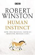 Human Instinct How Our Primeval Impulses Shape Our Modern Lives