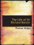 The Life of Sir Richard Burton