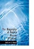 The Biography of Robert Murray M'Cheyne