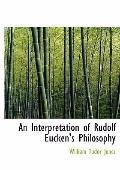 Interpretation of Rudolf Eucken's Philosophy
