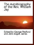 The Autobiography of the REV. William Jay