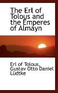The Erl of Tolous and the Emperes of Almayn