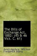 The Bills of Exchange ACT, 1882: 45 a 46 Vict. C. 61