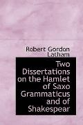 Two Dissertations on the Hamlet of Saxo Grammaticus and of Shakespear