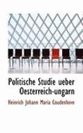 Politische Studie Ueber Oesterreich-Ungarn