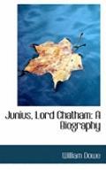 Junius, Lord Chatham: A Biography