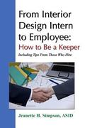 From Interior Design Intern to Employee: How to Be a Keeper (Including Tips From Those Who H...
